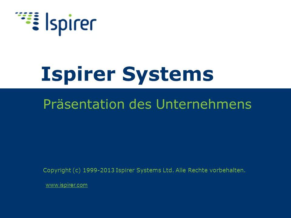 www.ispirer.com Ispirer Systems Präsentation des Unternehmens Copyright (c) 1999-2013 Ispirer Systems Ltd. Alle Rechte vorbehalten.