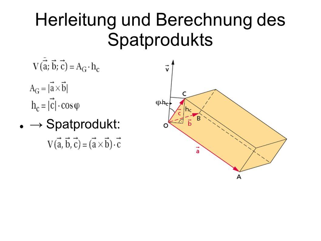 Herleitung und Berechnung des Spatprodukts Spatprodukt: