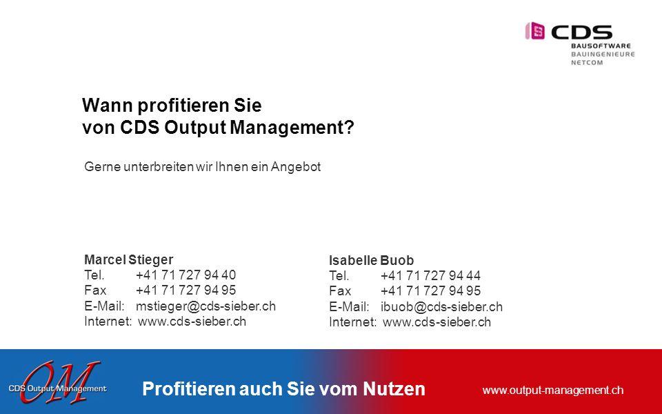 www.output-management.ch Profitieren auch Sie vom Nutzen Wann profitieren Sie von CDS Output Management? Gerne unterbreiten wir Ihnen ein Angebot Marc