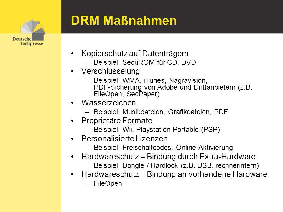 DRM Maßnahmen Kopierschutz auf Datenträgern –Beispiel: SecuROM für CD, DVD Verschlüsselung –Beispiel: WMA, iTunes, Nagravision, PDF-Sicherung von Adob