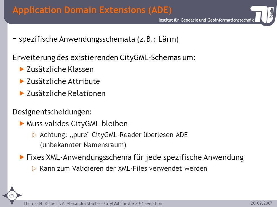 Institut für Geodäsie und Geoinformationstechnik Thomas H. Kolbe, i.V. Alexandra Stadler – CityGML für die 3D-Navigation 17 20.09.2007 Application Dom