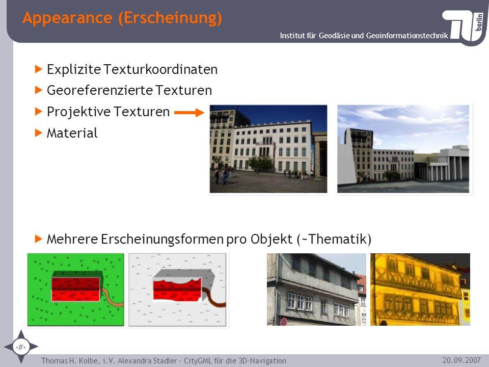 Institut für Geodäsie und Geoinformationstechnik Thomas H. Kolbe, i.V. Alexandra Stadler – CityGML für die 3D-Navigation 18 20.09.2007 Appearance (Ers