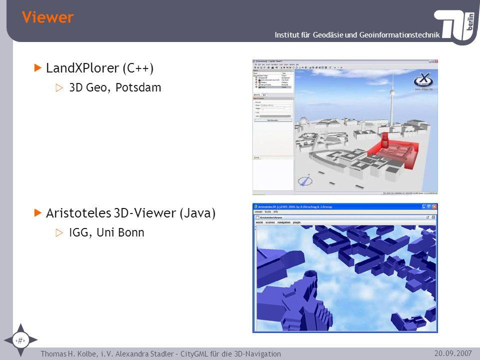 Institut für Geodäsie und Geoinformationstechnik Thomas H. Kolbe, i.V. Alexandra Stadler – CityGML für die 3D-Navigation 22 20.09.2007 Viewer LandXPlo