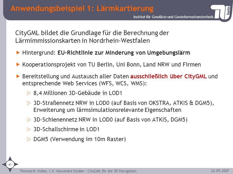 Institut für Geodäsie und Geoinformationstechnik Thomas H. Kolbe, i.V. Alexandra Stadler – CityGML für die 3D-Navigation 24 20.09.2007 Anwendungsbeisp