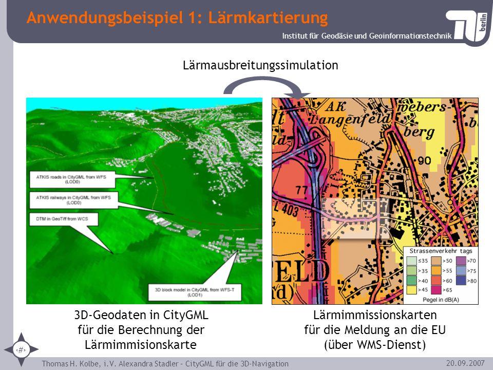 Institut für Geodäsie und Geoinformationstechnik Thomas H. Kolbe, i.V. Alexandra Stadler – CityGML für die 3D-Navigation 25 20.09.2007 Anwendungsbeisp