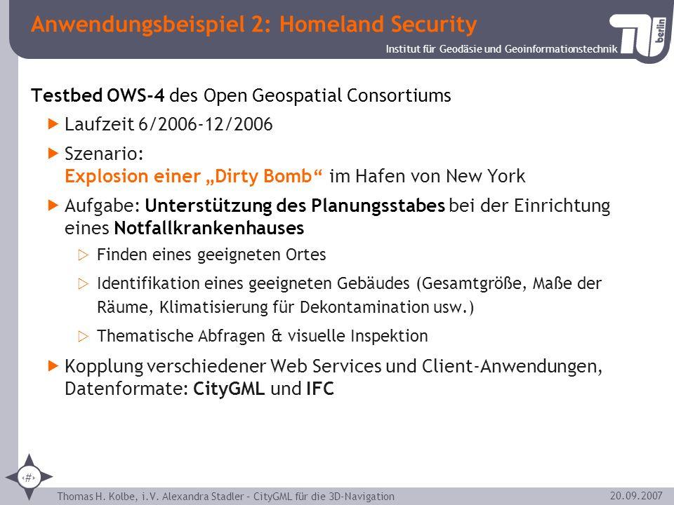 Institut für Geodäsie und Geoinformationstechnik Thomas H. Kolbe, i.V. Alexandra Stadler – CityGML für die 3D-Navigation 26 20.09.2007 Anwendungsbeisp
