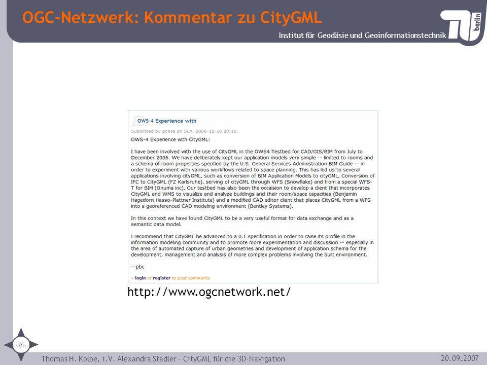Institut für Geodäsie und Geoinformationstechnik Thomas H. Kolbe, i.V. Alexandra Stadler – CityGML für die 3D-Navigation 28 20.09.2007 OGC-Netzwerk: K
