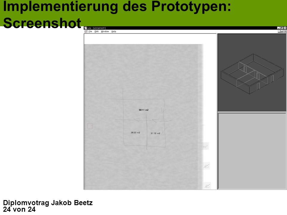 24 von 24 Diplomvotrag Jakob Beetz Implementierung des Prototypen: Screenshot