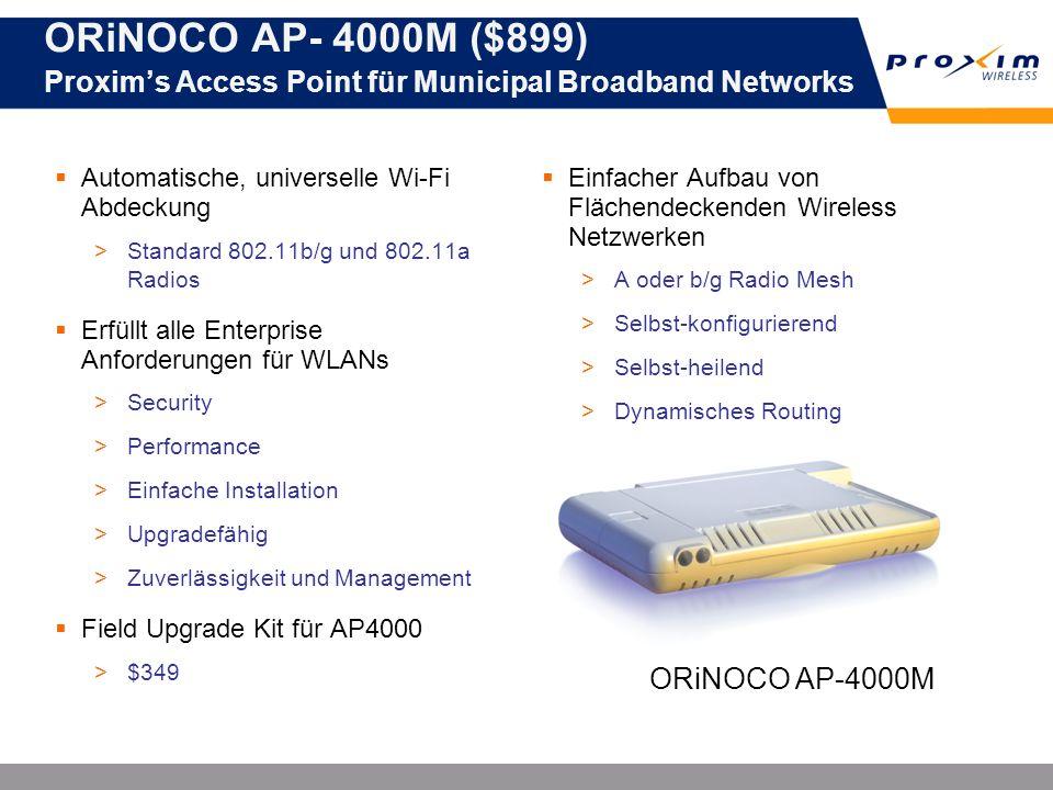 ORiNOCO AP- 4000M ($899) Proxims Access Point für Municipal Broadband Networks Automatische, universelle Wi-Fi Abdeckung >Standard 802.11b/g und 802.1