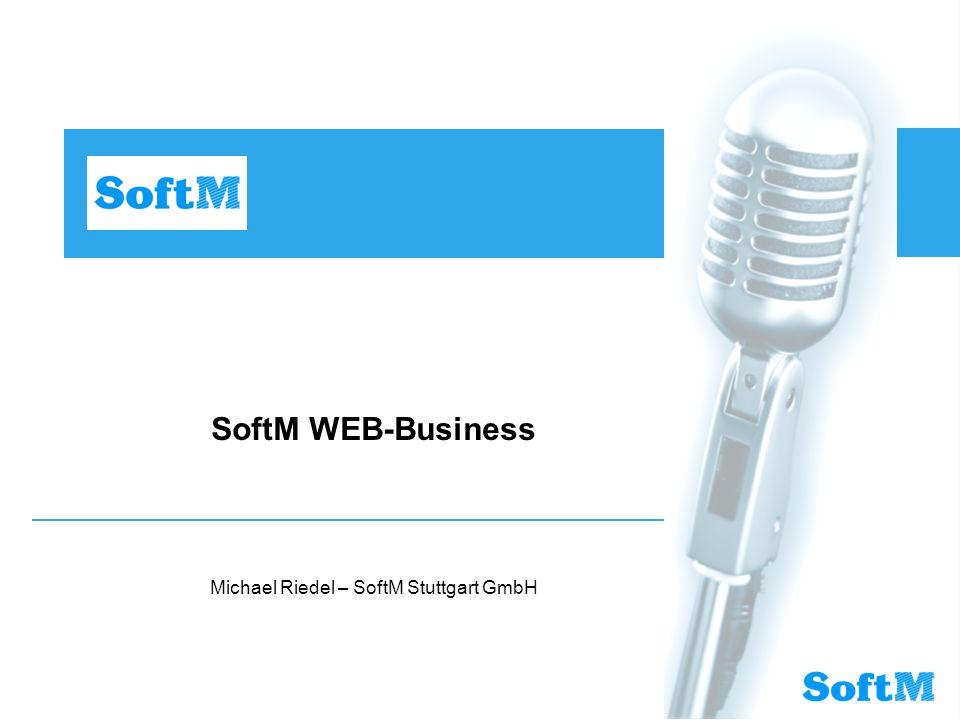 SoftM WEB-Business Michael Riedel – SoftM Stuttgart GmbH