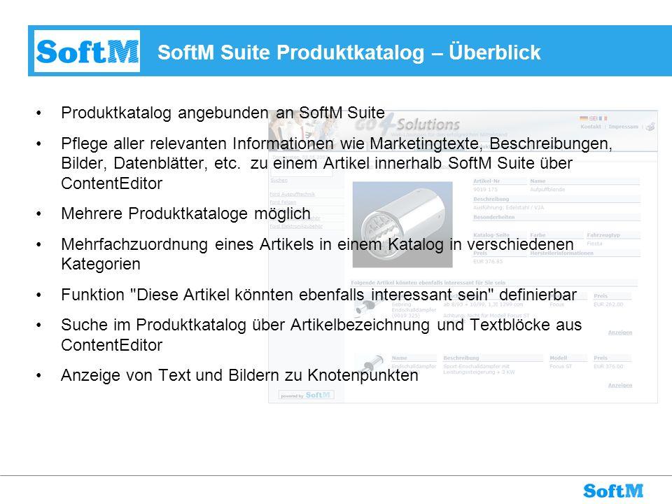 SoftM Suite Produktkatalog – Überblick Produktkatalog angebunden an SoftM Suite Pflege aller relevanten Informationen wie Marketingtexte, Beschreibung
