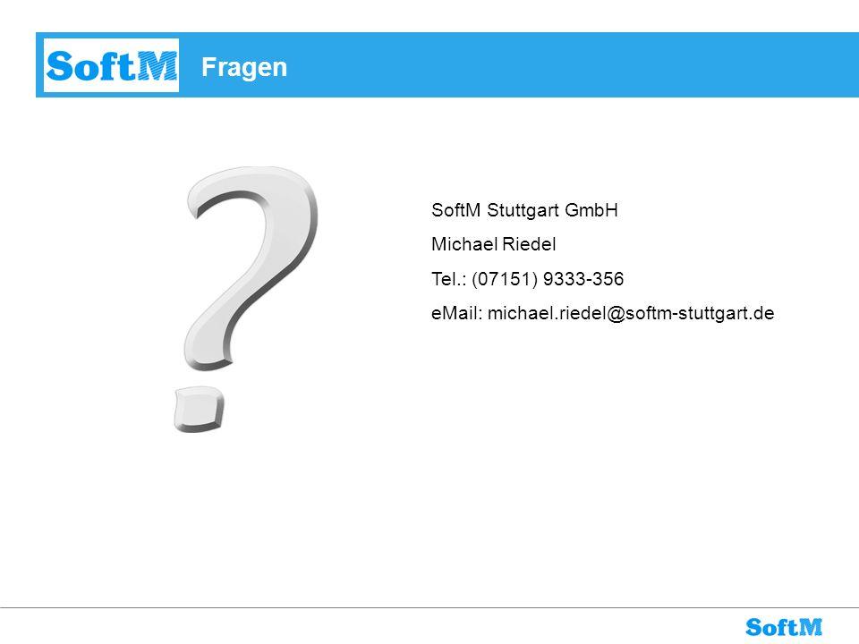 Fragen SoftM Stuttgart GmbH Michael Riedel Tel.: (07151) 9333-356 eMail: michael.riedel@softm-stuttgart.de