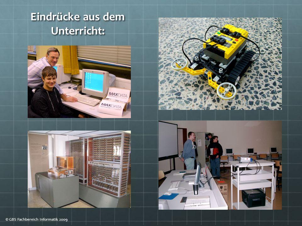 Eindrücke aus dem Unterricht: © GBS Fachbereich Informatik 2009