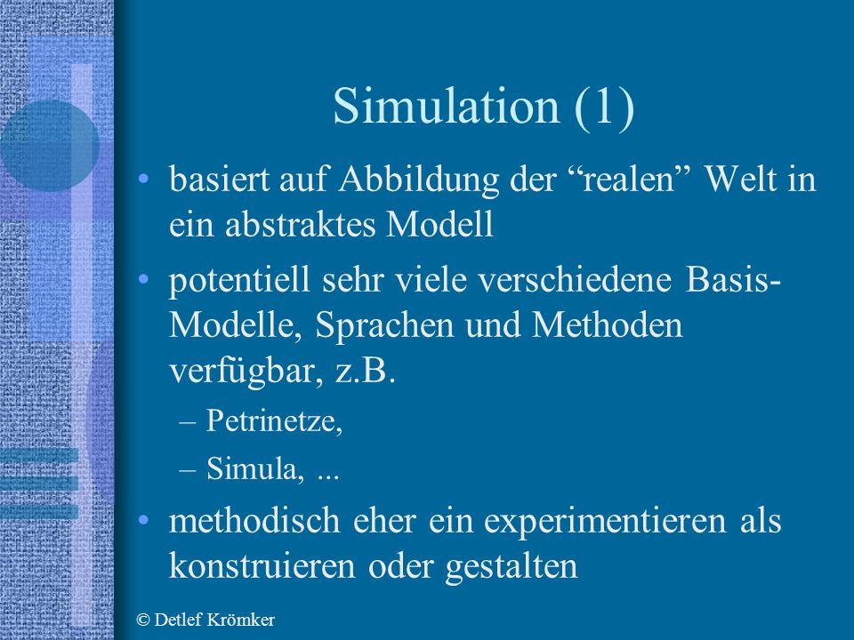 Simulation (1) basiert auf Abbildung der realen Welt in ein abstraktes Modell potentiell sehr viele verschiedene Basis- Modelle, Sprachen und Methoden verfügbar, z.B.