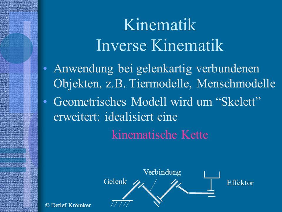 Kinematik Inverse Kinematik Anwendung bei gelenkartig verbundenen Objekten, z.B.