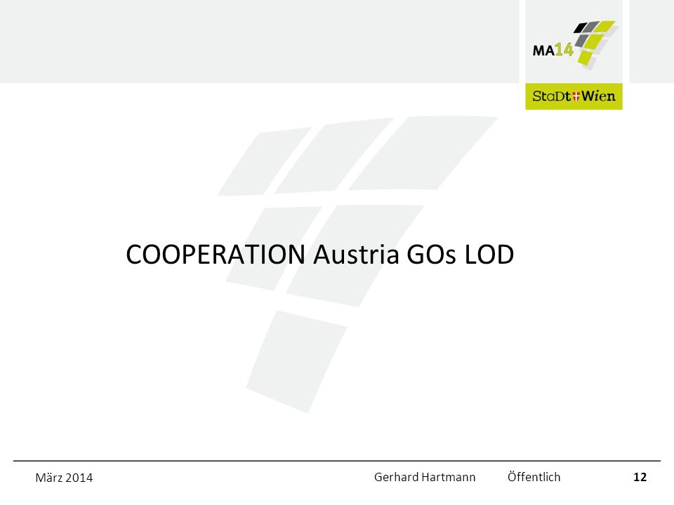 COOPERATION Austria GOs LOD März 2014Gerhard Hartmann Öffentlich12