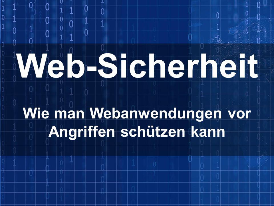 Web-Sicherheit Wie man Webanwendungen vor Angriffen schützen kann