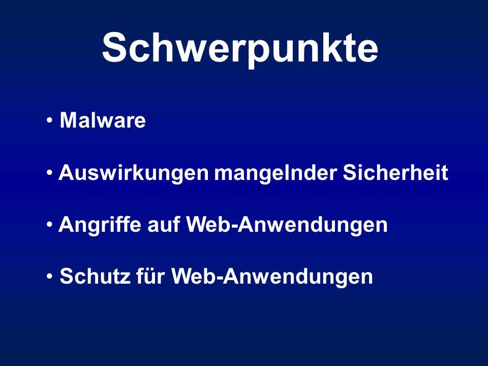 Schwerpunkte Malware Auswirkungen mangelnder Sicherheit Angriffe auf Web-Anwendungen Schutz für Web-Anwendungen