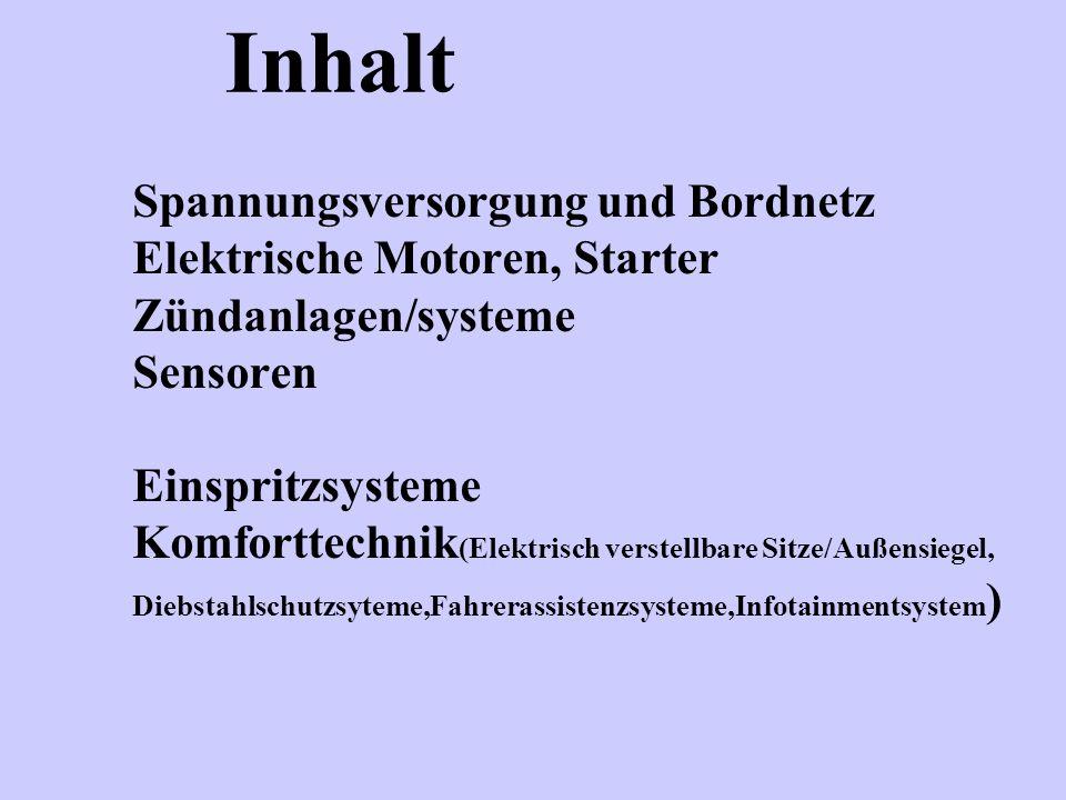 Spannungsversorgung und Bordnetz Elektrische Motoren, Starter Zündanlagen/systeme Sensoren Einspritzsysteme Komforttechnik (Elektrisch verstellbare Si