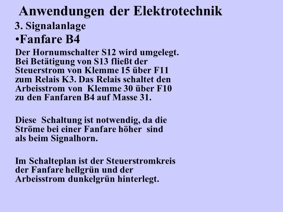Fanfare B4 Der Hornumschalter S12 wird umgelegt. Bei Betätigung von S13 fließt der Steuerstrom von Klemme 15 über F11 zum Relais K3. Das Relais schalt