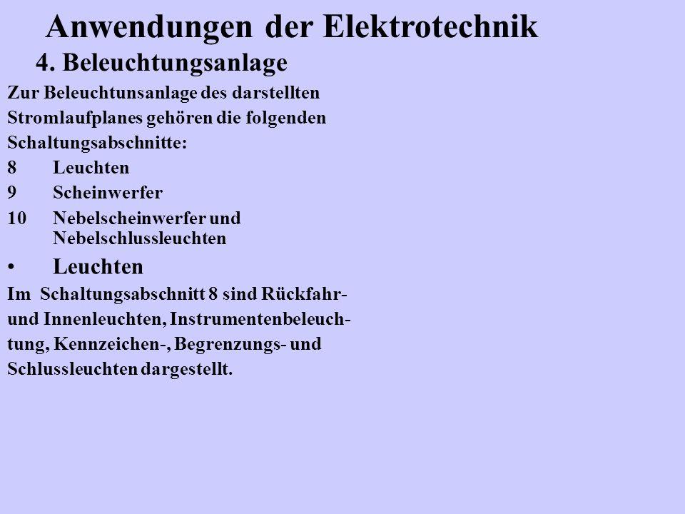 Zur Beleuchtunsanlage des darstellten Stromlaufplanes gehören die folgenden Schaltungsabschnitte: 8Leuchten 9Scheinwerfer 10Nebelscheinwerfer und Nebelschlussleuchten Leuchten Im Schaltungsabschnitt 8 sind Rückfahr- und Innenleuchten, Instrumentenbeleuch- tung, Kennzeichen-, Begrenzungs- und Schlussleuchten dargestellt.