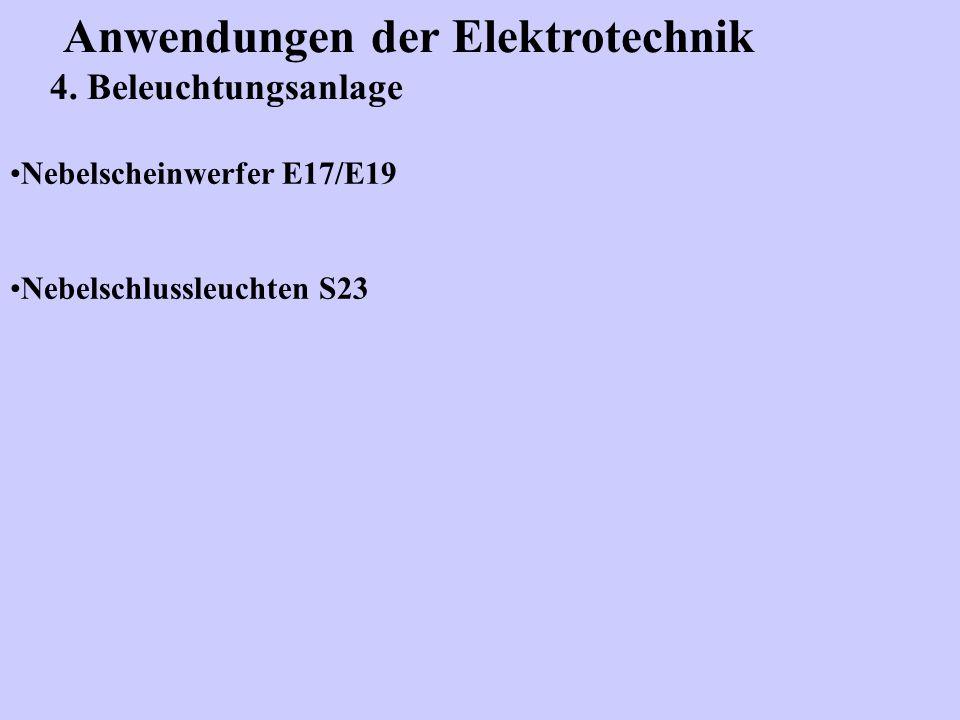 Anwendungen der Elektrotechnik 4. Beleuchtungsanlage Nebelscheinwerfer E17/E19 Nebelschlussleuchten S23