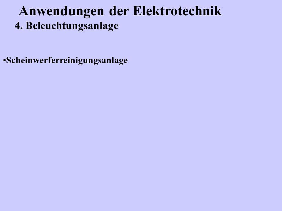 Anwendungen der Elektrotechnik 4. Beleuchtungsanlage Scheinwerferreinigungsanlage