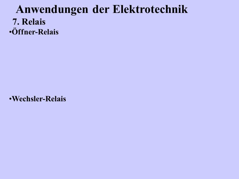 Anwendungen der Elektrotechnik 7. Relais Öffner-Relais Wechsler-Relais