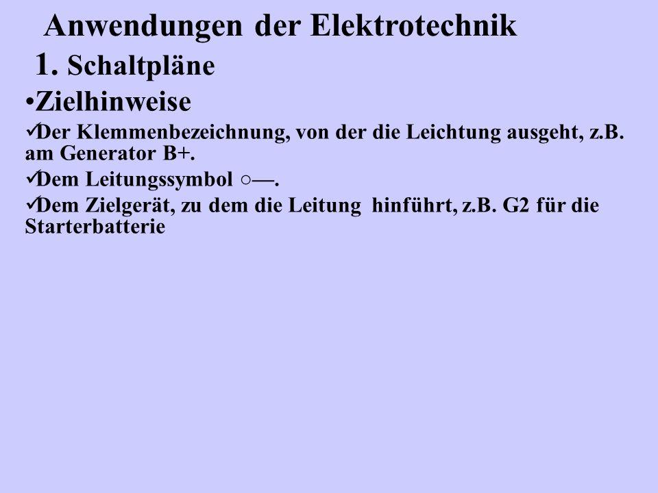 Zielhinweise Der Klemmenbezeichnung, von der die Leichtung ausgeht, z.B. am Generator B+. Dem Leitungssymbol. Dem Zielgerät, zu dem die Leitung hinfüh