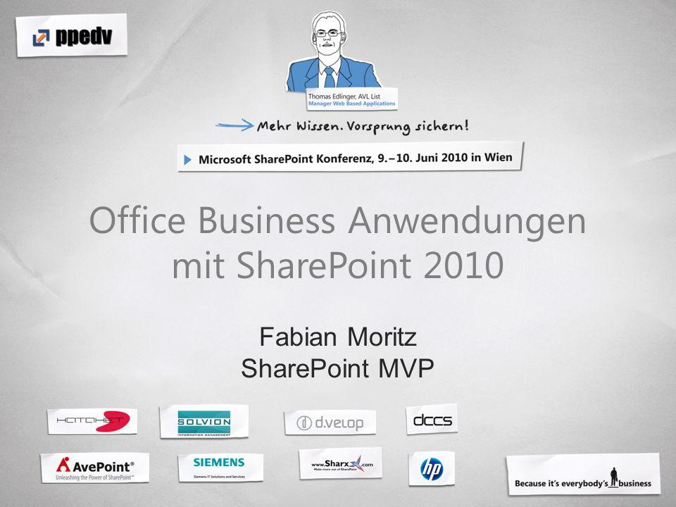 Office Business Anwendungen mit SharePoint 2010 Fabian Moritz SharePoint MVP