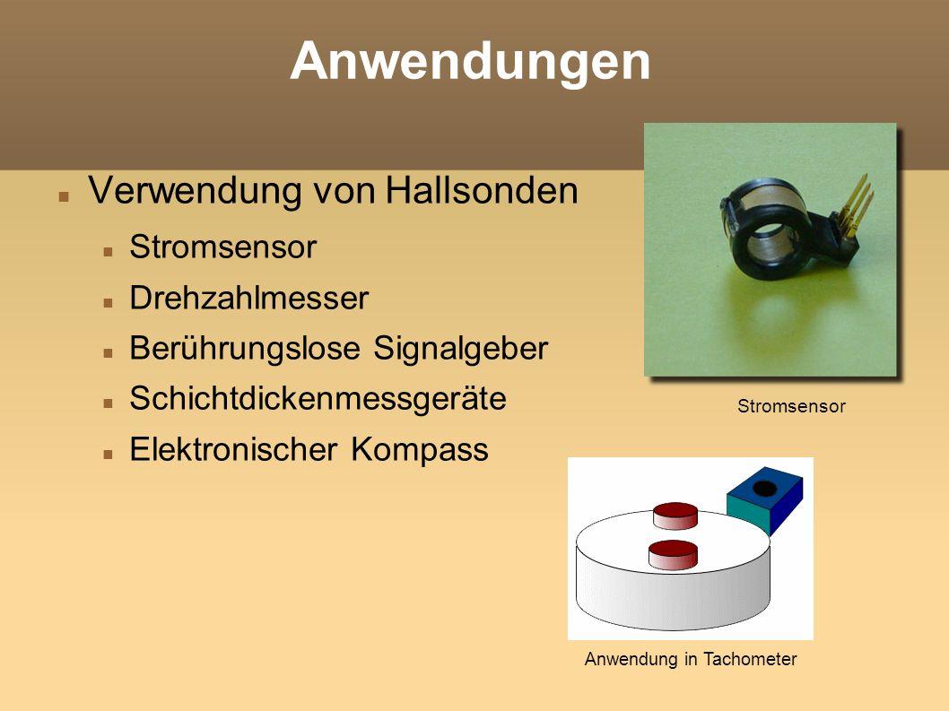 Anwendungen Verwendung von Hallsonden Stromsensor Drehzahlmesser Berührungslose Signalgeber Schichtdickenmessgeräte Elektronischer Kompass Stromsensor Anwendung in Tachometer