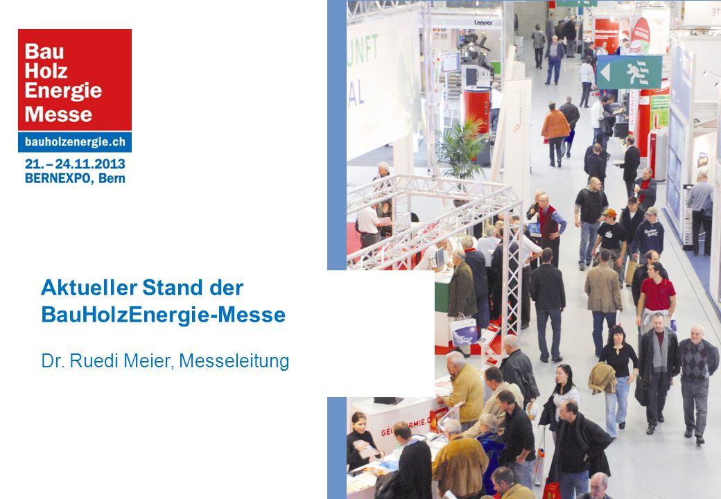 Aktueller Stand der BauHolzEnergie-Messe Dr. Ruedi Meier, Messeleitung