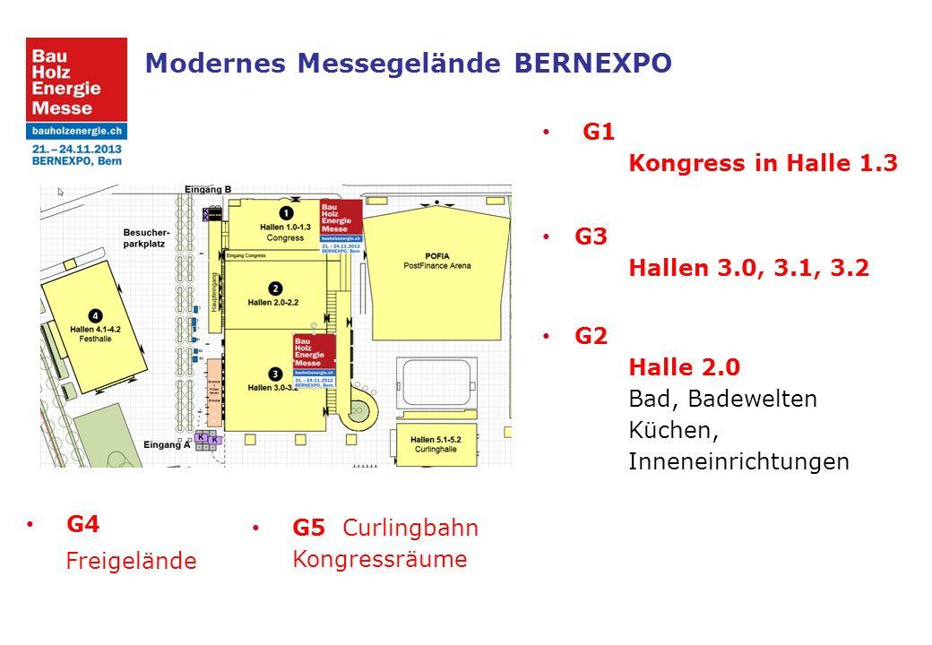 Modernes Messegelände BERNEXPO G1 Kongress in Halle 1.3 G3 Hallen 3.0, 3.1, 3.2 G2 Halle 2.0 Bad, Badewelten Küchen, Inneneinrichtungen G4 Freigelände G5 Curlingbahn Kongressräume