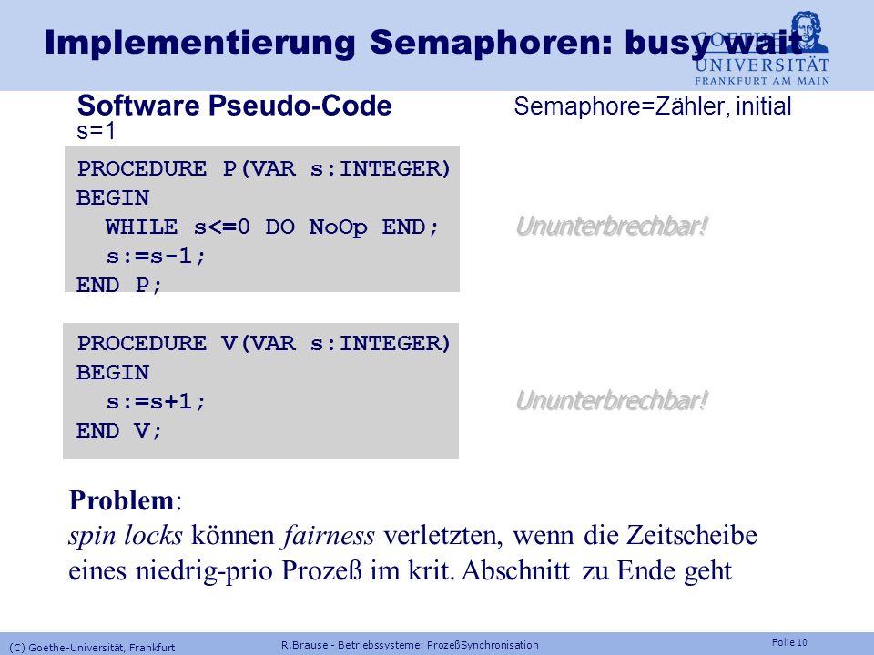 Folie 9 Lösung: Signale und Semaphoren Peterson : Synchronisierung durch Signale (Interesse) Semaphor Allgemein: Das Semaphor (Signalbarken, Dijkstra