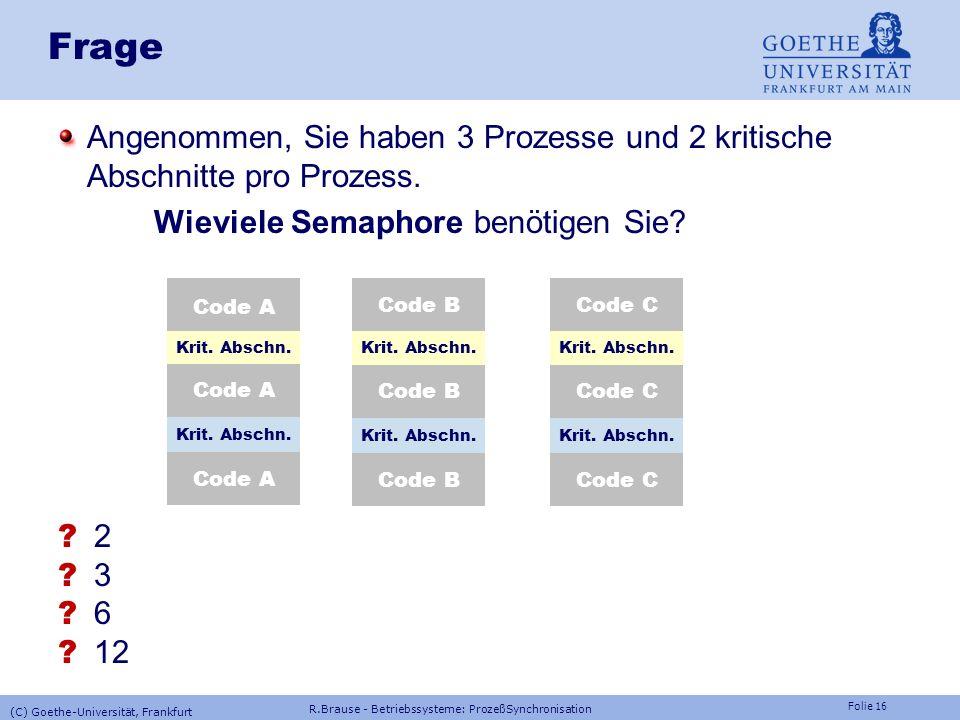 Folie 15 Implementierung der Semaphor-Operationen, Anwendung Multiprozessorsynchronisation VAR s: INTEGER;(* Semaphore, initial = 1*) PROCEDURE P(s);