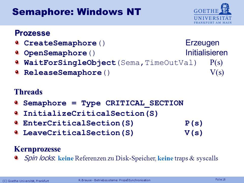 Folie 17 memory Prozesse Semaphoren: Unix lockf Sperren Dateizugriff P(s) lock file msem_init Semaphorinit. zumSpeicherzugriff msem_lock Sperren eines