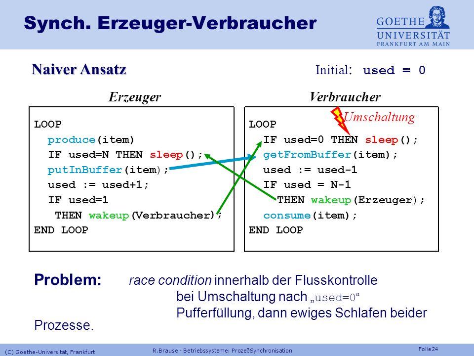 Folie 23 Anwendung: Synchr. von Prozessen Präzedenzgraph Implementierung mit Semaphoren PROCESS A: TaskBodyA; V(b); V(c); END A; PROCESS B: P(b);TaskB