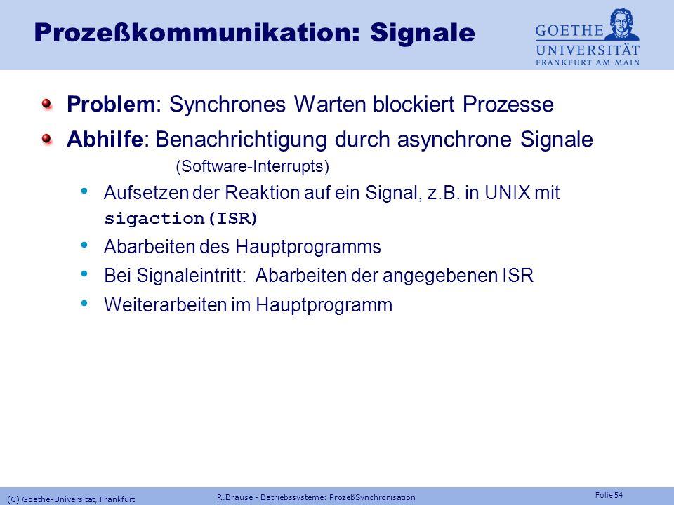 Folie 53 Prozeßkommunikation: Pipes Unix pipe() unidirektionale Kommunikation Programm1 | Programm2 |.. | Programm N Windows NT CreatePipe() Bidirekti