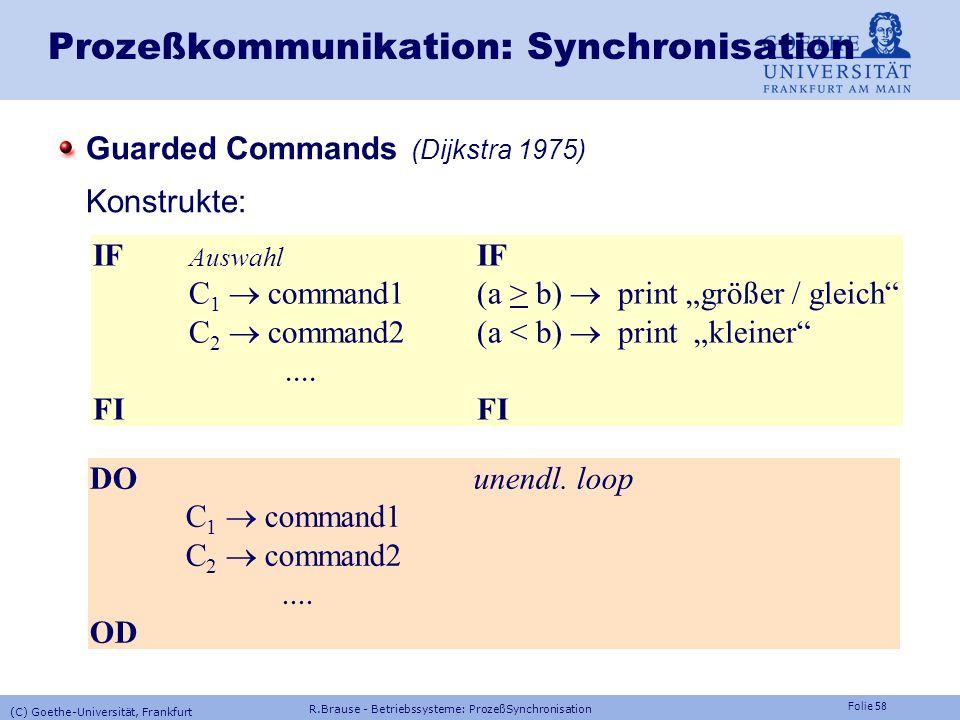 Folie 57 Prozeßkommunikation Programmsynchronisation Rendez-vous-Konzept(Ada) Warten ohne Pufferung aufeinander Senderprogramm Empfängerprogramm... se