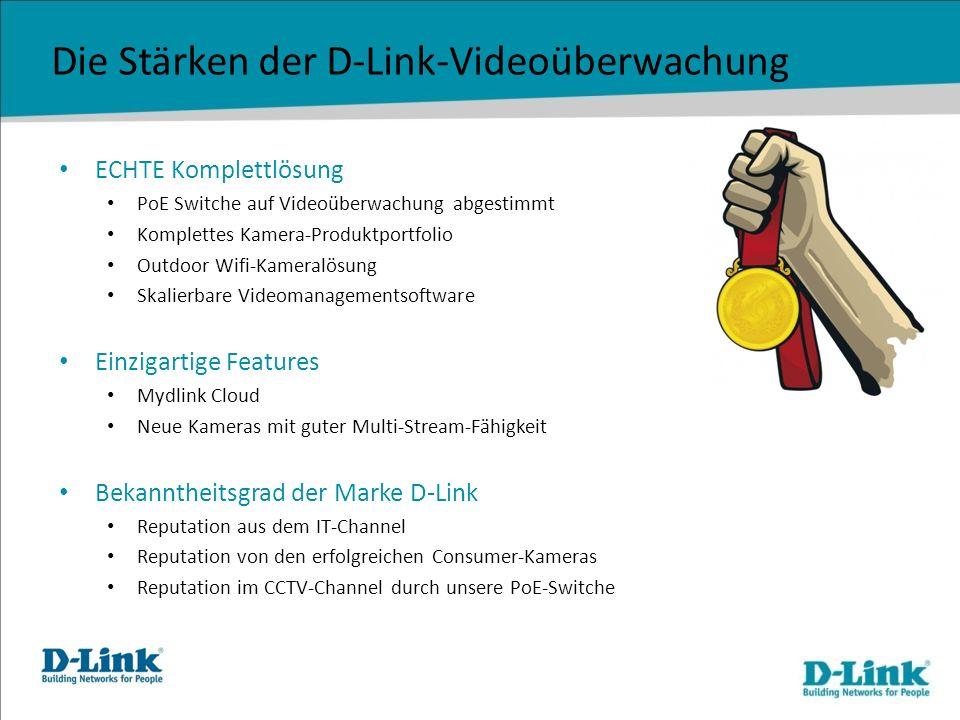 Die Stärken der D-Link-Videoüberwachung ECHTE Komplettlösung PoE Switche auf Videoüberwachung abgestimmt Komplettes Kamera-Produktportfolio Outdoor Wi
