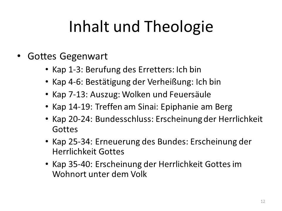 Inhalt und Theologie Gottes Gegenwart Kap 1-3: Berufung des Erretters: Ich bin Kap 4-6: Bestätigung der Verheißung: Ich bin Kap 7-13: Auszug: Wolken u