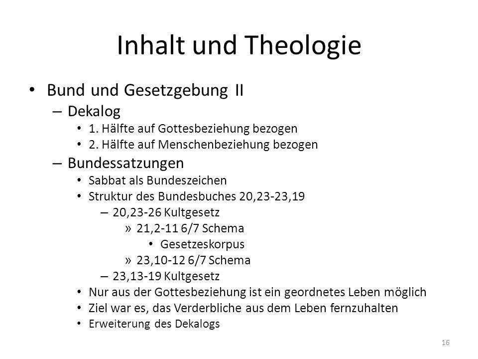 Inhalt und Theologie Bund und Gesetzgebung II – Dekalog 1. Hälfte auf Gottesbeziehung bezogen 2. Hälfte auf Menschenbeziehung bezogen – Bundessatzunge