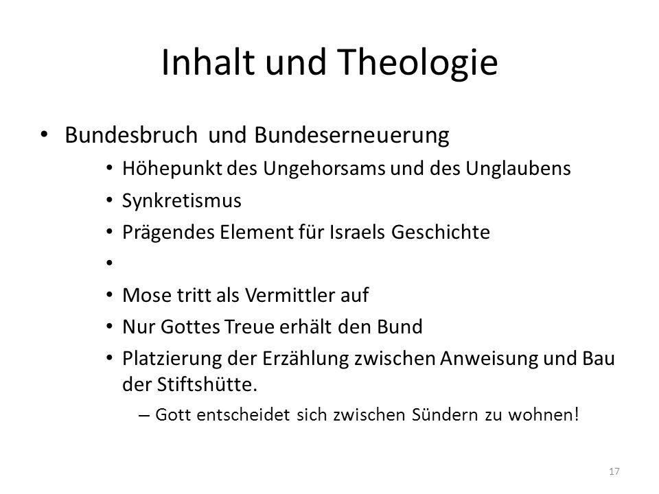 Inhalt und Theologie Bundesbruch und Bundeserneuerung Höhepunkt des Ungehorsams und des Unglaubens Synkretismus Prägendes Element für Israels Geschich