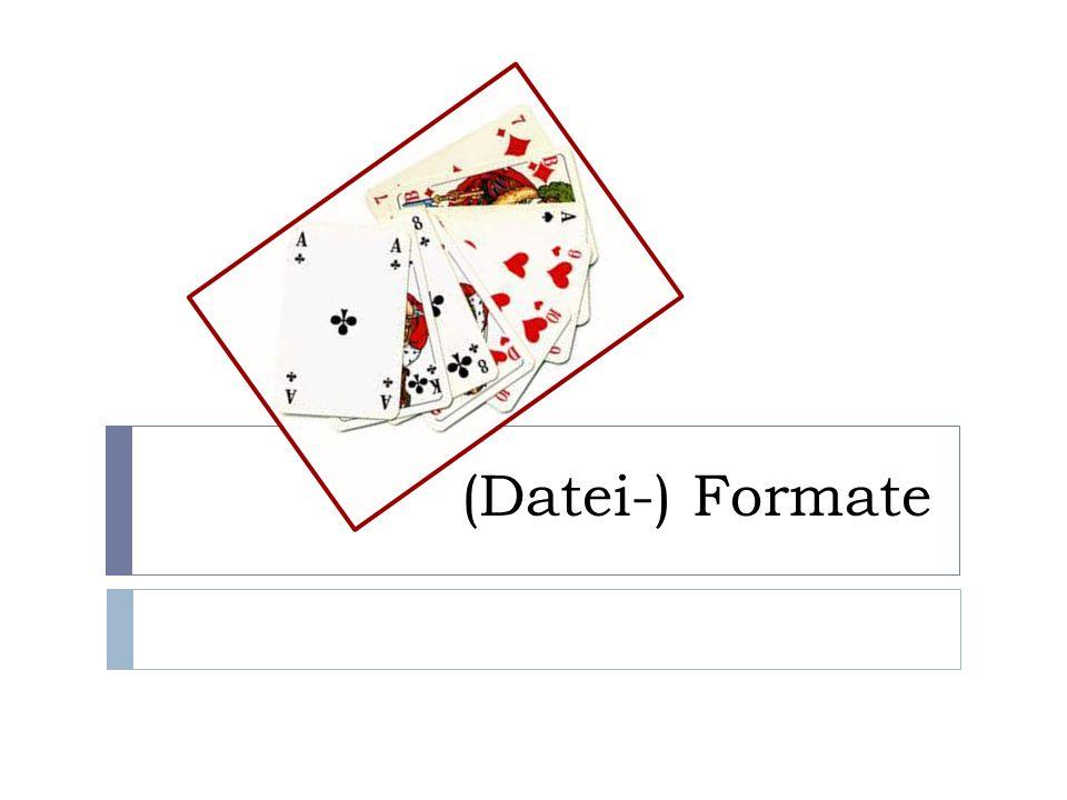 Und wie passt das jetzt alles zusammen? Information Codierung Format