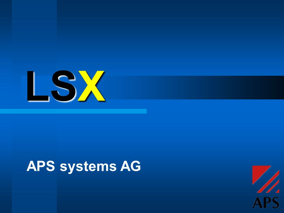 LSX APS systems AG