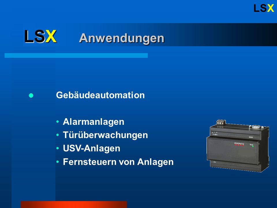 LSX LSX Anwendungen Gebäudeautomation Alarmanlagen Türüberwachungen USV-Anlagen Fernsteuern von Anlagen