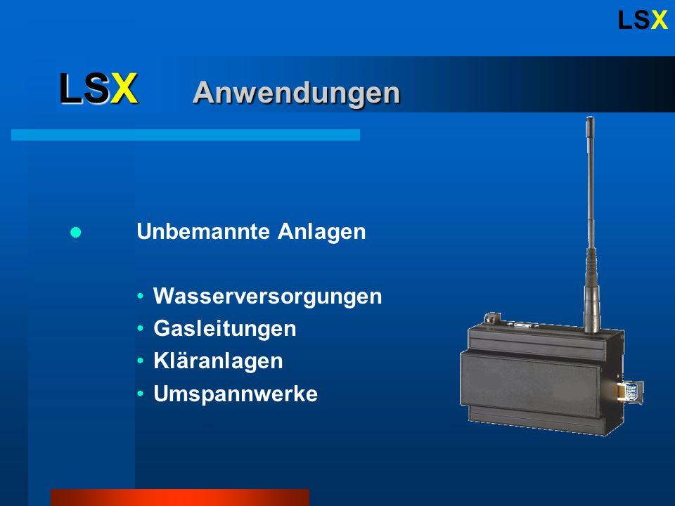 LSX LSX Anwendungen Unbemannte Anlagen Wasserversorgungen Gasleitungen Kläranlagen Umspannwerke