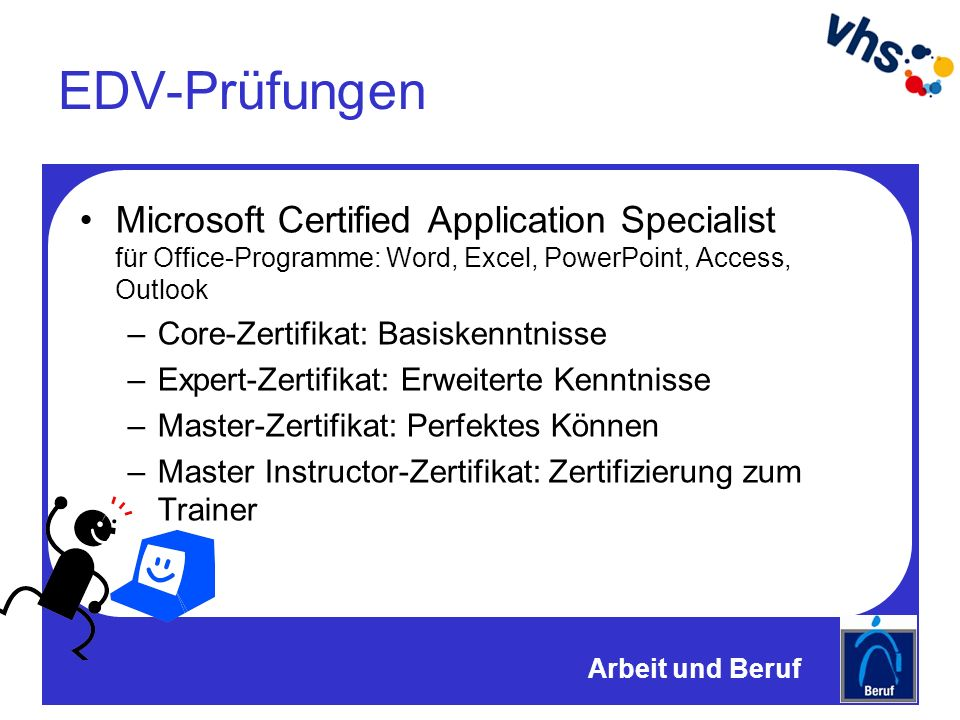 EDV-Prüfungen Microsoft Certified Application Specialist für Office-Programme: Word, Excel, PowerPoint, Access, Outlook –Core-Zertifikat: Basiskenntni