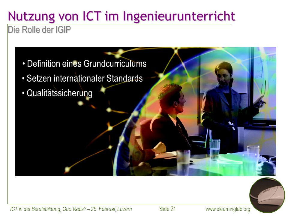 www.elearninglab.org ICT in der Berufsbildung, Quo Vadis? – 25. Februar, Luzern Slide 21 Setzen internationaler Standards Qualitätssicherung Definitio