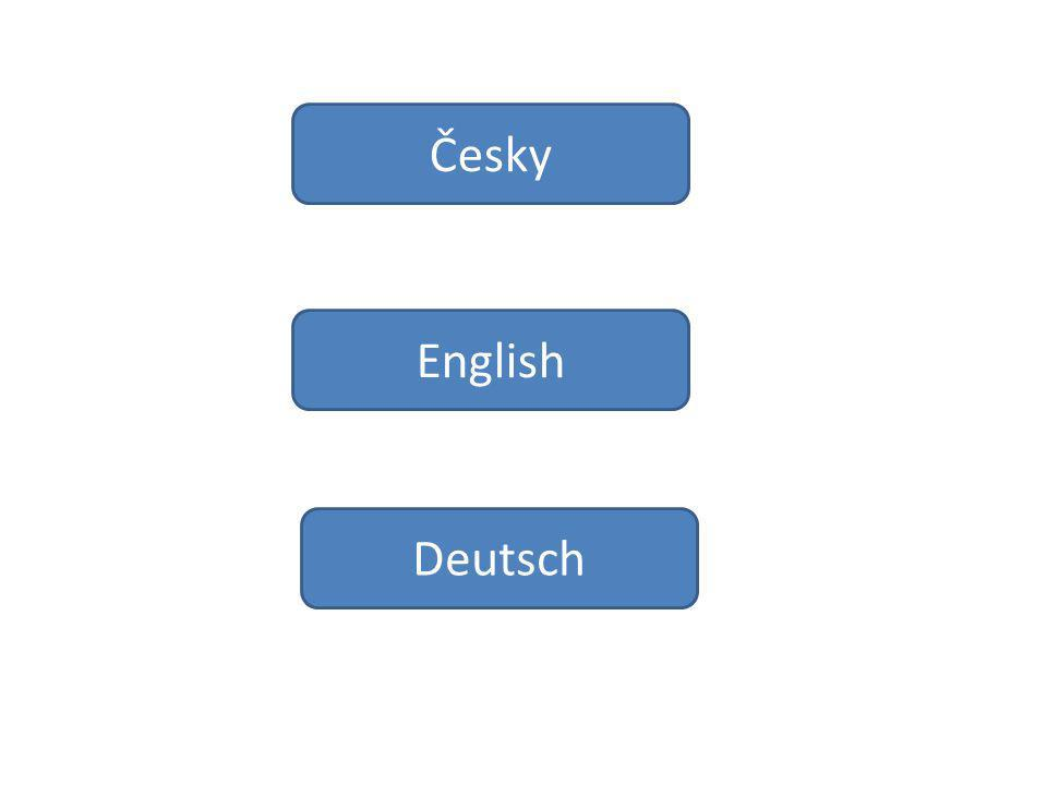 Česky English Deutsch